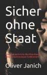 """""""Sicher ohne Staat"""" von Oliver Janich: Wie eine natürliche Rechtsordnung ohne Gewaltmonopol funktioniert - 1"""